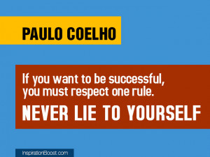 Quotes About Lying To Yourself Never lie to yourself - paulo