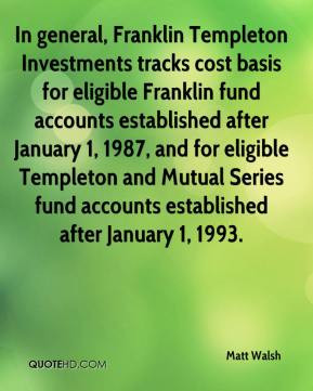 general, Franklin Templeton Investments tracks cost basis for eligible ...