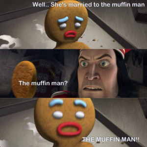 shrek #muffin man #meme #funny #shrek meme #lol.