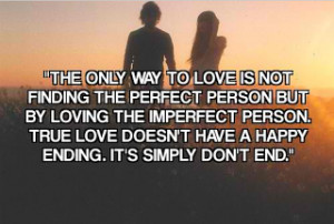 The+only+way+to+love+is+not+finding+the+perfect+person+but+by+loving ...