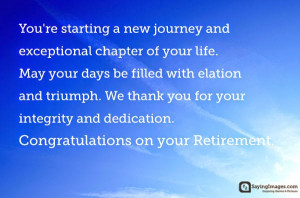 ... Congratulations on your Retirement. Congratulations on your Retirement