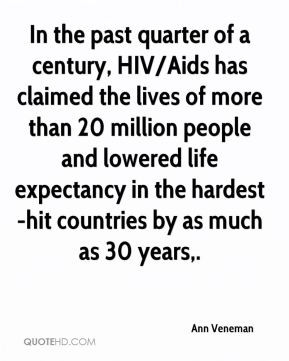 Ann Veneman - In the past quarter of a century, HIV/Aids has claimed ...