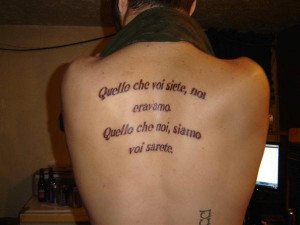 tattoo-quotes-We were what you are; and what we are, you will be