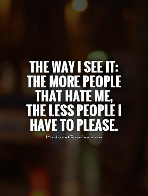 Funny Quotes Hate Quotes Haters Quotes I Dont Care Quotes