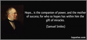 Hope... is the companion of power, and the mother of success; for who ...