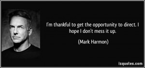 quote-i-m-thankful-to-get-the-opportunity-to-direct-i-hope-i-don-t ...