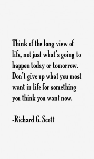 View All Richard G. Scott Quotes