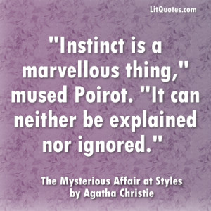 Tags: Agatha Christie , Instinct Quotes , The Mysterious Affair at ...