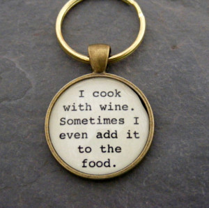 Wine Sayings Food Sayings Funny Sayings Key Chains Or Necklaces