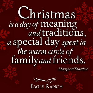 ... day spent in the warm circle of family and friends - Margaret Thatcher