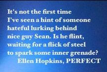 ... / Quotes and more from my eighth novel, Perfect / by Ellen Hopkins