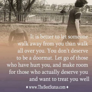 who have hurt you and make room for those who actually deserve you ...