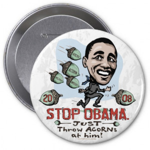 acorn_funny_anti_obama_button-rf3f89d5df6c94edfb14f0bd8ce548c91_x7j17 ...