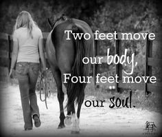 two feet move our body four feet move the soul more horses on chicken ...