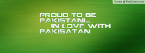 proud to be pakistani... in love with pakisatan , Pictures