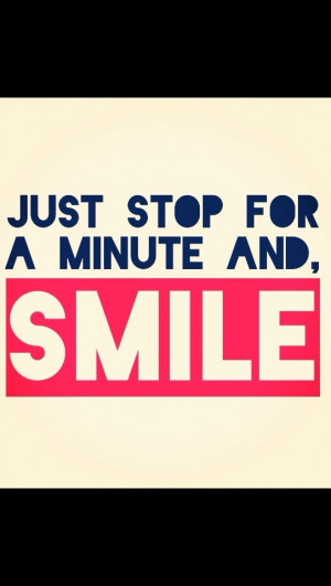 Take a moment to just smile!