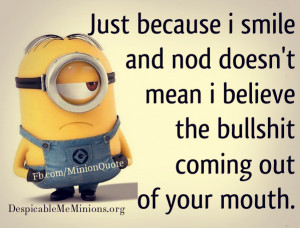 Angry-Minions-Just-because-i-smile.jpg