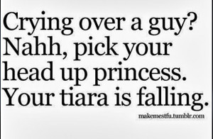 Inspiration, Quotes, Pick, Things, Living, Princesses, Guys, Cry ...