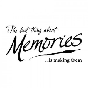 making them memories picture quote