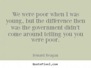 ... quotes about success - We were poor when i was young, but the