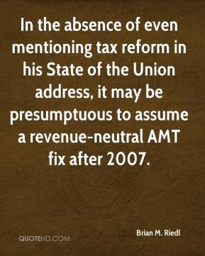 In the absence of even mentioning tax reform in his State of the Union ...