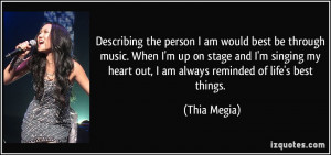 Describing the person I am would best be through music. When I'm up on ...