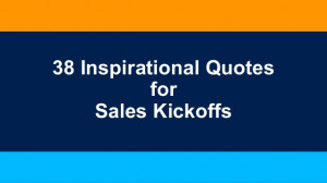 Inspirational Quotes for Sales Kick-Offs