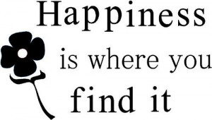 ... of Quotes About Finding Your Happiness energize, lead to check