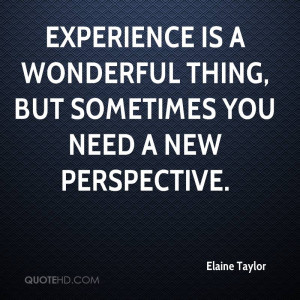 Experience is a wonderful thing, but sometimes you need a new ...