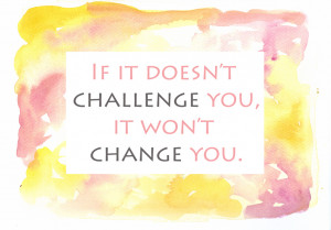 Motivational Quote: Challenge Breeds Change