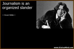... is an organized slander - Oscar Wilde Quotes - StatusMind.com