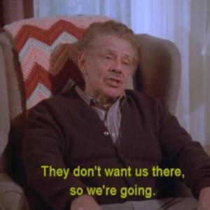 Seinfeld quote - Frank & Estelle Costanza are moving to Del Boca Vista ...