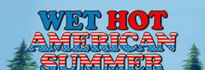 Hot Summer Quotes Wet hot american summer quotes