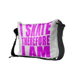 Funny Girl Skaters Quotes : I Skate Therefore I am Messenger Bags