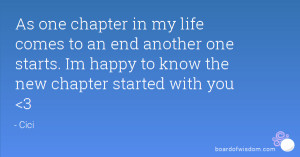 As one chapter in my life comes to an end another one starts. Im happy ...