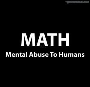 Math Mental Abuse To Humans