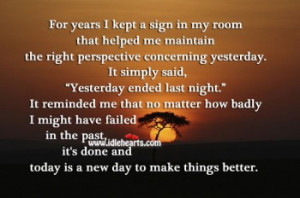 Today Is A New Day To Make Things Better.