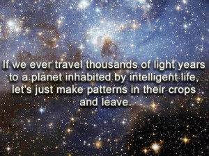 Picture of stars with a caption: If we ever travel thousands of light ...