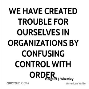 margaret-j-wheatley-margaret-j-wheatley-we-have-created-trouble-for ...