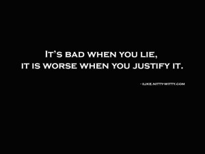 It's bad when you lie...