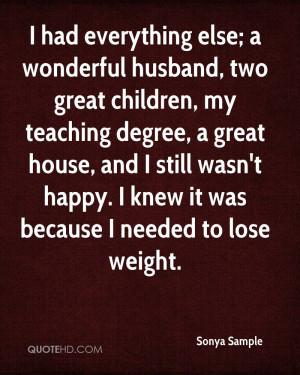 wonderful husband, two great children, my teaching degree, a great ...