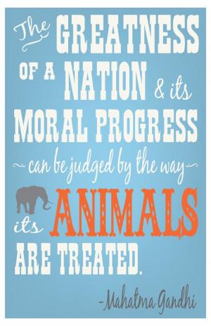 Progress, Animal Rights, Animal Welfare, Mahatma Gandhi Animal Quotes ...