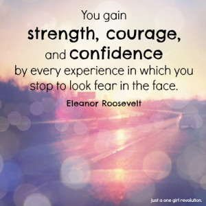 strength, courage, confidence.