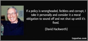 ... to sound off and not shut up until it's fixed. - David Hackworth