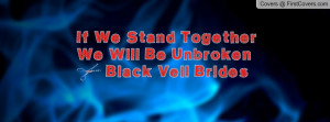 if we stand togetherwe will be unbroken ~ black veil brides , Pictures
