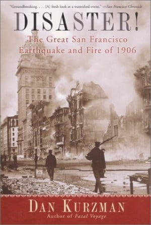 ... /1318421.Disaster_The_Great_San_Francisco_Earthquake_and_Fire_of_1906
