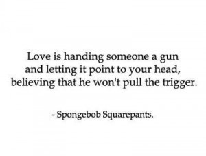 confidence, gun, head, love, quote, spongebob, trigger
