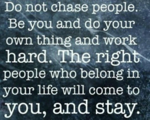 Don't chase