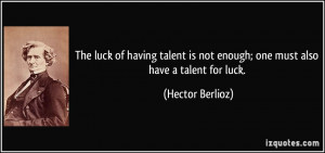 More Hector Berlioz Quotes