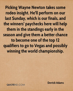 Picking Wayne Newton takes some rodeo insight. He'll perform on our ...